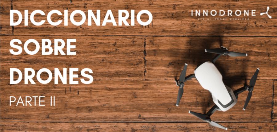 Diccionario sobre drones II