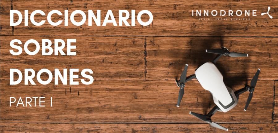 Diccionario sobre drones I